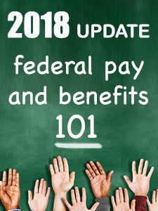 FEDweek.com free download: Federal Employee Pay and Benefits 101 – 2018 Update